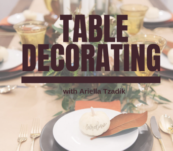 Motzei Shabbos November 10: Table Decorating