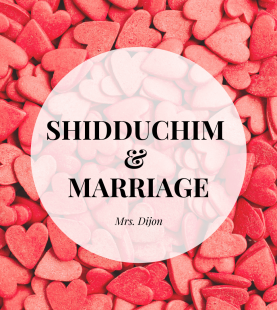 Shidduchim & Marriage