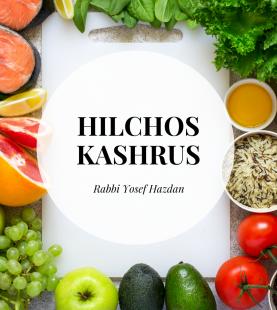 Hilchos Kashrus
