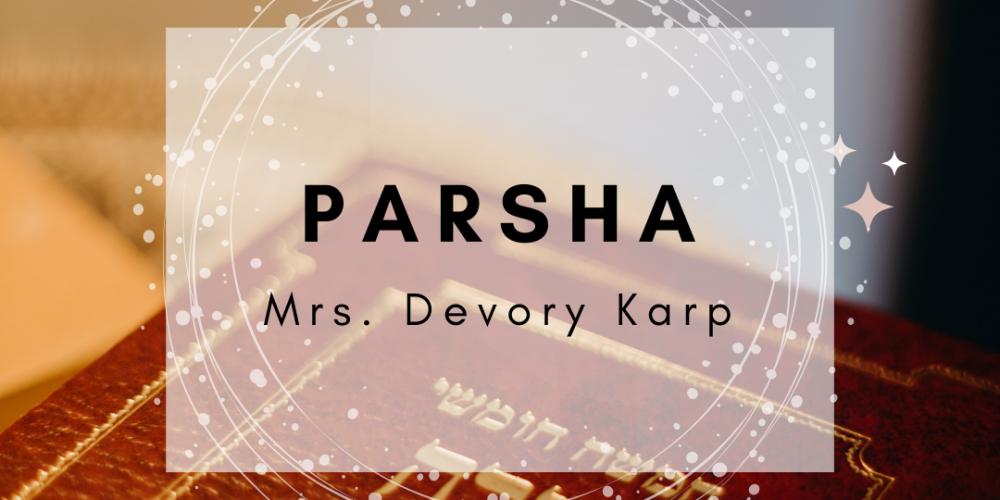 Parsha Devory