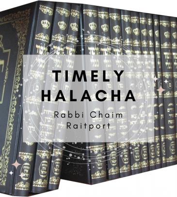 Timely Halacha