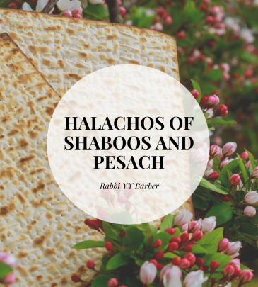 Halachos of Shaboos and Pesach