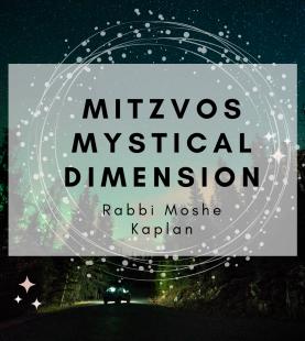 Mitzvos Mystical Dimension