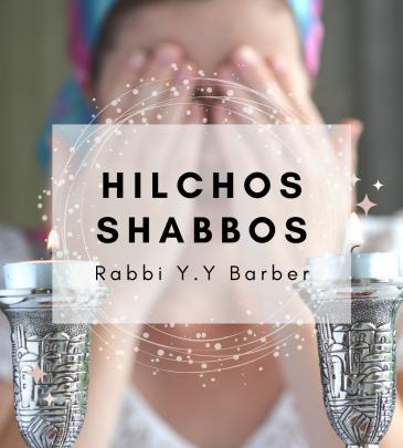 Halachos Shabbos