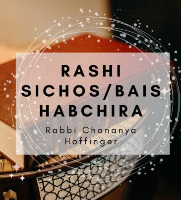 RASHI SICHOS/BAIS HABCHIRA