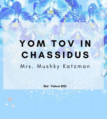 Yom Tov Al Pi Chassidus Elul-Tishrei